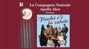 La Compagnia Apollo Aleo con Finché cè la salute al Teatro Alikia di Cirò Marina