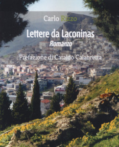 """""""Lettere da Laconinas"""", il romanzo di Carlo Rizzo"""